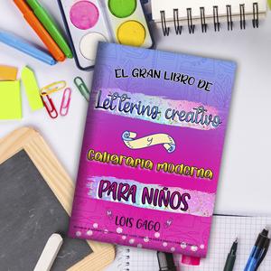 El gran libro de lettering creativo y caligrafía moderna para niños